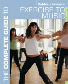 The Complete Guide to Exercise to Music (eBook, ePUB)