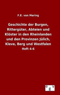 Geschichte der Burgen, Rittergüter, Abteien und Klöster in den Rheinlanden und den Provinzen Jülich, Kleve, Berg und Westfalen - Mering, F. E. von