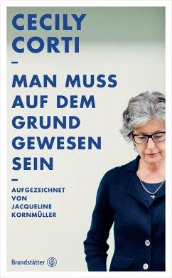 Man muss auf dem Grund gewesen sein (eBook, ePUB) - Corti, Cecily; Kornmüller, Jacqueline