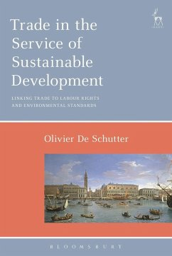 Trade in the Service of Sustainable Development (eBook, PDF) - Schutter, Olivier De
