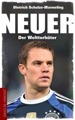 Neuer (eBook, ePUB) - Schulze-Marmeling, Dietrich