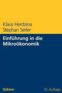 Einführung in die Mikroökonomik (eBook, PDF) - Herdzina, Klaus; Seiter, Stephan