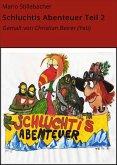 Schluchtis Abenteuer Teil 2 (eBook, ePUB)