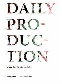 Daily Production - Reichstein, Sascha