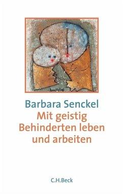 Mit geistig Behinderten leben und arbeiten - Senckel, Barbara