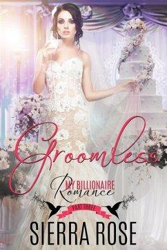 Groomless (My Billionaire Romance, #3) (eBook, ePUB) - Rose, Sierra