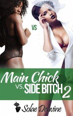 Main Chick vs. Side Bitch 2 (eBook, ePUB) - Dehvine, Solae