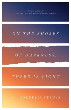 On The Shores Of Darkness, There Is Light - Strube, Cordelia