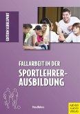 Fallarbeit in der Sportlehrerausbildung (eBook, PDF)