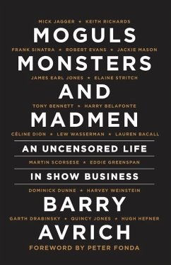 Moguls, Monsters and Madmen: An Uncensored Life in Show Business - Avrich, Barry