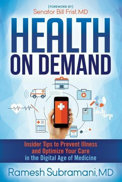 Health on Demand: Insider Tips to Prevent Illness and Optimize Your Care in the Digital Age of Medicine - Subramani, Ramesh
