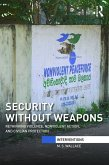 Security Without Weapons: Rethinking Violence, Nonviolent Action, and Civilian Protection