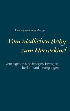 Vom niedlichen Baby zum Horrorkind