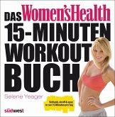 Das Women's Health 15-Minuten-Workout-Buch (eBook, ePUB)