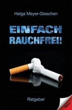 Einfach Rauchfrei - Meyer-Gieschen, Helga