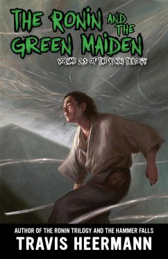 The Ronin and Green Maiden (The Ronin Trilogy, #2.5)
