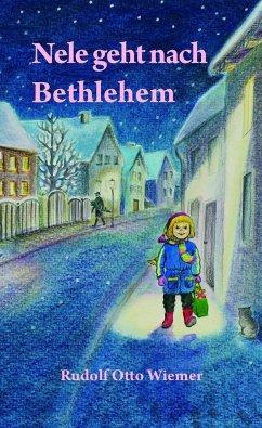Nele geht nach Bethlehem - Wiemer, Rudolf O.