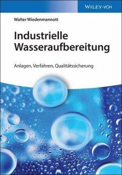 Industrielle Wasseraufbereitung - Wiedenmannott, Walter