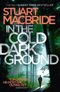 In the Cold Dark Ground (Logan McRae, Book 10) (eBook, ePUB) - MacBride, Stuart