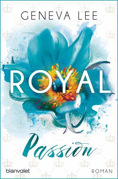 Royal Passion Royals Saga Bd1 Von Geneva Lee Als Taschenbuch