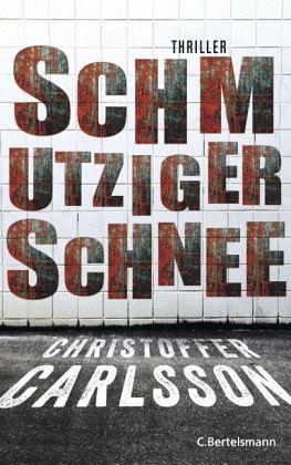 Schmutziger Schnee / Leo Junker Bd.2 - Carlsson, Christoffer