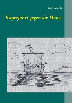 Kaperfahrt gegen die Hanse
