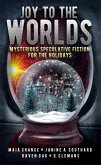 Joy to the Worlds: Mysterious Speculative Fiction for the Holidays (eBook, ePUB)