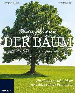 Der Baum: Bäume beeindruckend fotografieren (eB...