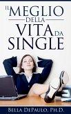 Il Meglio della Vita da Single (eBook, ePUB)
