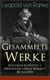 Gesammelte Werke: Politische Schriften + Historiografische Werke + Biografien (eBook, ePUB)