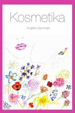 Kosmetika (eBook, ePUB) - Glauninger, Angelika