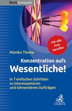 Konzentration aufs Wesentliche! (eBook, ePUB) - Thoma, Monika