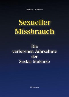 Sexueller Missbrauch - Die verlorenen Jahrzehnte der Saskia Malenke (eBook, ePUB)
