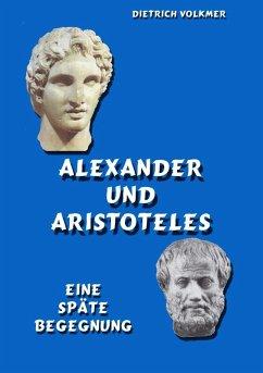 Alexander und Aristoteles (eBook, ePUB)