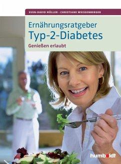 Ernährungsratgeber Typ-2-Diabetes - Müller, Sven-David;Weißenberger, Christiane