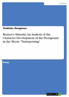 Renton's Maturity. An Analysis of the Character Development of the Protagonist in the Movie