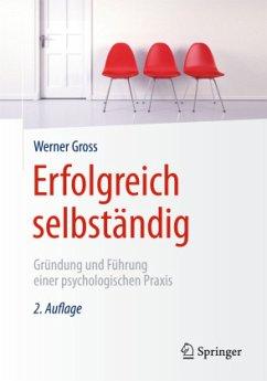 Erfolgreich selbständig - Gross, Werner
