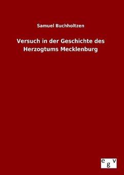 Versuch in der Geschichte des Herzogtums Mecklenburg - Buchholtzen, Samuel