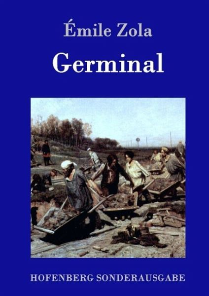 germinal essay Germinal is the thirteenth novel in émile zola's twenty-volume series les rougon-macquart often considered zola's masterpiece and one of the most significant novels in the french tradition, the novel - an uncompromisingly harsh and realistic story of a coalminers' strike in northern france in the 1860s - has been published and translated in over one hundred countries and has additionally inspired five film adaptations and two television productions.