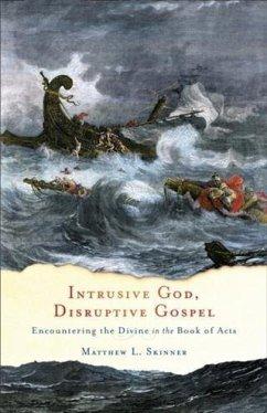 Intrusive God, Disruptive Gospel (eBook, ePUB) - Skinner, Matthew L.
