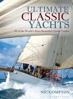 Ultimate Classic Yachts (eBook, PDF) - Compton, Nic