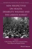 New Perspectives on Health, Disability, Welfare and the Labour Market (eBook, PDF)