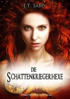 Die Schattenkriegerhexe - Sabo, J. T.