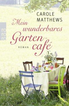 Mein wunderbares Gartencafé - Matthews, Carole