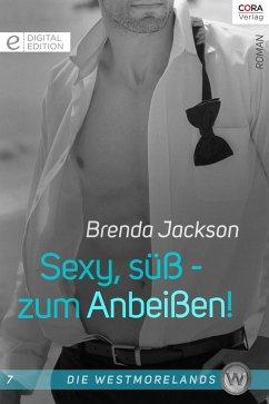 Sexy, süß - zum Anbeißen! / Die Westmorelands Bd.7 (eBook, ePUB) - Jackson, Brenda