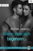 Wenn zwei sich begehren ... / Die Westmorelands Bd.8 (eBook, ePUB)