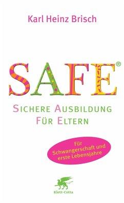 SAFE® - Sichere Ausbildung für Eltern (eBook, ePUB) - Brisch, Karl Heinz