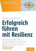 Erfolgreich führen mit Resilienz (eBook, ePUB)