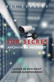 Top Secret - Anonym im Netz