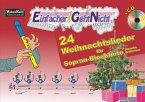 Einfacher!-Geht-Nicht: 24 Weihnachtslieder für Sopran-Blockflöte (Barocke Griffweise), m. 1 Audio-CD